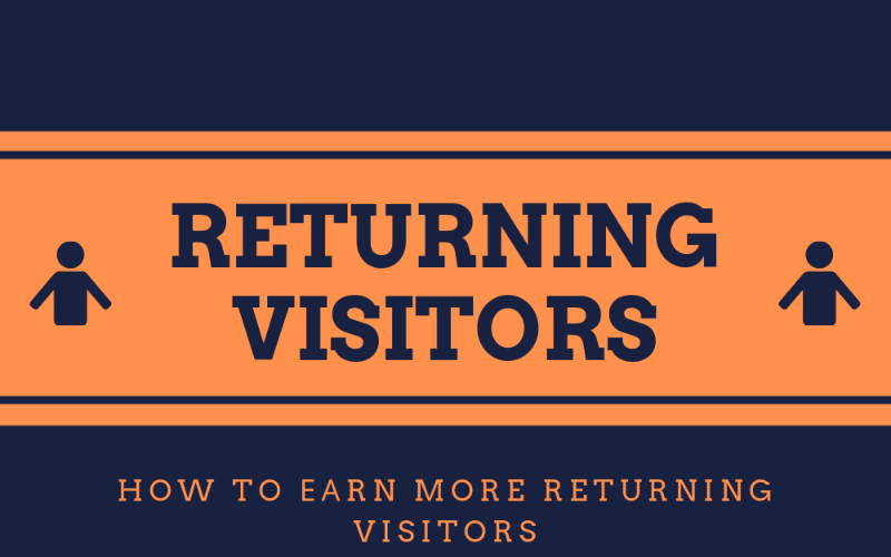 Returning Visitors: How to Earn More?